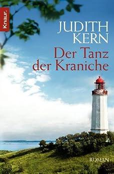 Der Tanz der Kraniche: Roman von [Kern, Judith]