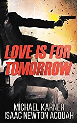 Love Is For Tomorrow: Thriller - Spies, Agents and Terror in Russia
