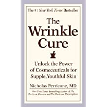 The Wrinkle Cure: Unlock the Power of Cosmeceuticals for Supple, Youthful Skin by Nicholas Perricone (2005-09-01)