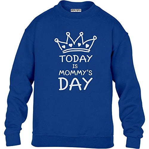 Green Day Kinder T-shirts (Green Turtle T-Shirts Cooles Muttertagsgeschenk - Today is Mommy's Day Kinder Pullover Sweatshirt S 122/128 Blau)