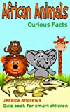 African Animals Curious Facts: Quiz book for smart children (English Edition)