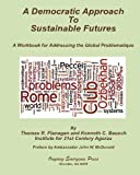 A Democratic Approach to Sustainable Futures: A Workbook for Addressing the Global Problematique