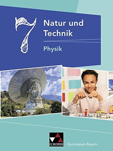 Natur und Technik - Gymnasium Bayern / Natur und Technik 7: Physik
