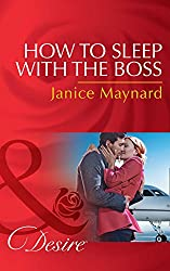 How To Sleep With The Boss (Mills & Boon Desire) (The Kavanaghs of Silver Glen, Book 6)