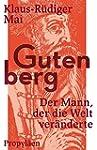 Gutenberg: Der Mann, der die Welt ver...
