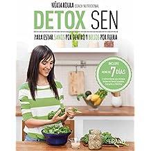 Detox SEN: para estar sanos por dentro y bellos por fuera by Nuria Roura (2016-01-15)