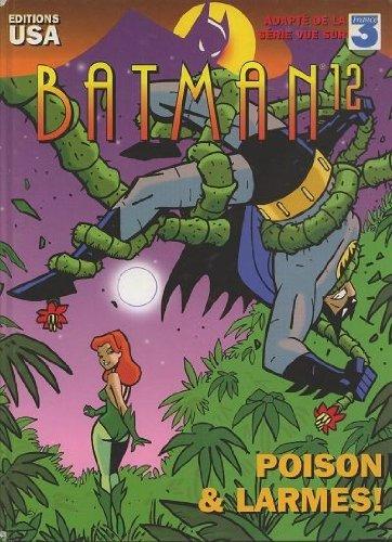 Batman, tome 12 : Poison et larmes