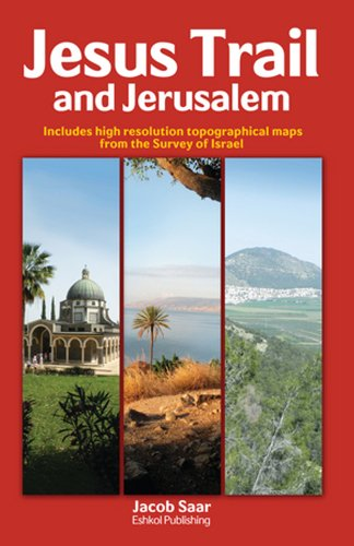 Jesus Trail and Jerusalem: Includes High Resolution Topographical Maps from the Survey of Israel por Jacob Saar