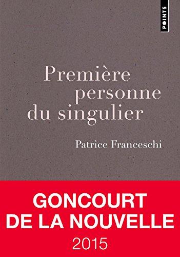 Première personne du singulier - Prix Goncourt de la nouvelle