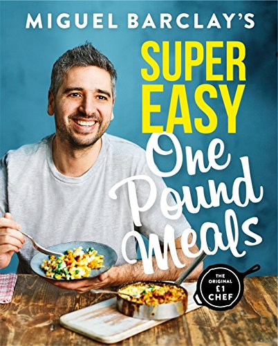 Miguel Barclay's Super Easy One Pound Meals (English Edition)