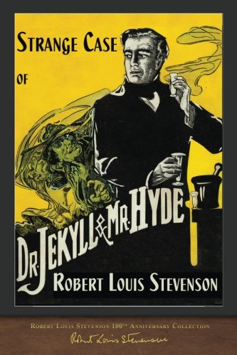 Strange Case of Dr. Jekyll and Mr. Hyde: 100th Anniversary Collection por Robert Louis Stevenson