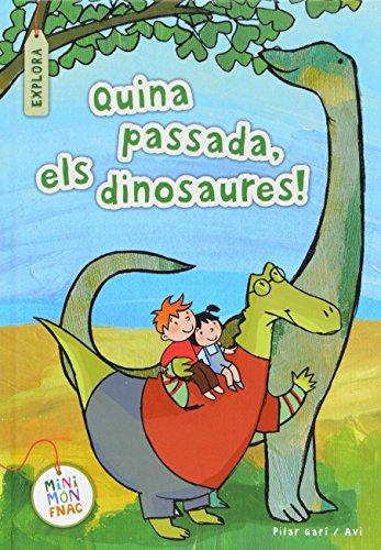 Quina passada, els dinosaures! por Pilar Garí de Aguilera