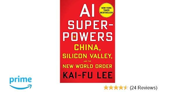 AI Superpowers: Amazon co uk: Kai-Fu Lee: 9781328546395: Books
