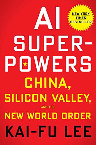 AI Superpowers: China, Silicon Valley, and the New World Order por Kai-Fu Lee