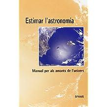 Estimar l'astronomia: Manual per als amants de l'univers (Altres obres)