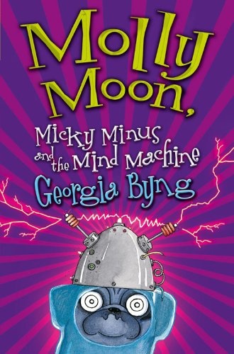 Molly Moon, Micky Minus and the Mind Machine (English Edition)