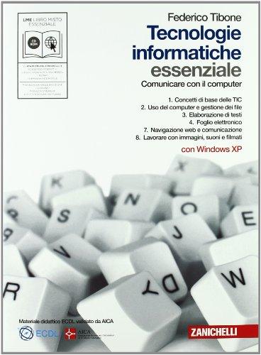 Tecnologie informatiche. Essenziale. Per le Scuole superiori. Con CD-ROM. Con espansione online