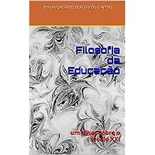 Filosofia da Educação: um olhar sobre o século XXI (Portuguese Edition)