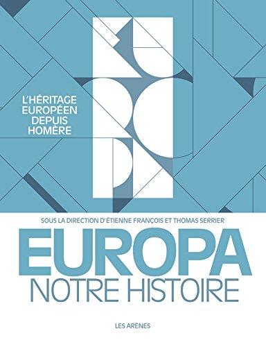 Europa, notre histoire (French Edition)