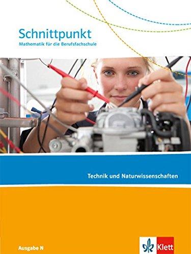 Schnittpunkt Mathematik für die Berufsfachschule / Ausgabe N: Schnittpunkt Mathematik für die Berufsfachschule / Schülerbuch Technik und Naturwissenschaften: Ausgabe N
