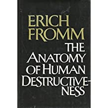 Anatomy of Human Destructiveness by Erich (1900-1980) Fromm (1992-01-05)