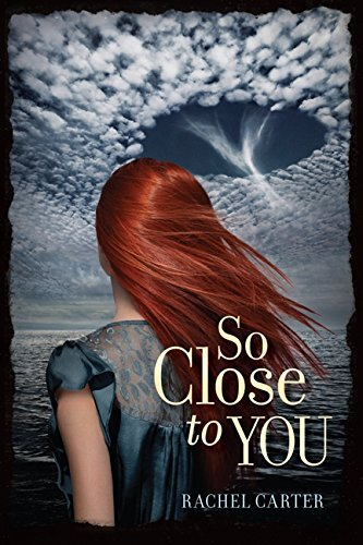 So Close to You by Rachel Carter (2013-06-04)