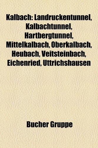 Kalbach: Landr Ckentunnel, Kalbachtunnel, Hartbergtunnel, Mittelkalbach, Oberkalbach, Heubach, Veitsteinbach, Eichenried, Uttri