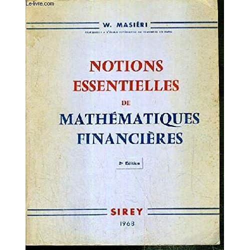 NOTIONS ESSENTIELLES DE MATHEMATIQUES FINANCIERES - 2eme EDITION.
