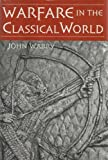 Warfare in the Classical World Edition: Reprint
