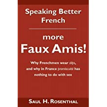 Speaking Better French, More Faux Amis (English Edition)