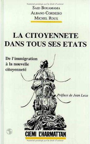 La citoyenneté dans tous ses états : De l'immigration à la nouvelle citoyenneté