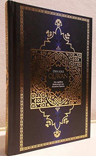 Der edle Qur'an. Die ungefähre Bedeutung des Al Qur'an Al Karim in deutschen Sprache. Der Koran in deutscher Sprache mit Anmerkungen und Register. Aus dem Arabischen von Abu-r-Rida. Muhammad ibn Ahmad ibn Rassoul