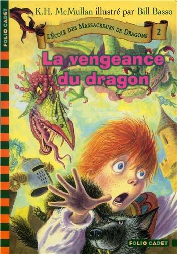 L'Ecole des massacreurs de dragons, tome 2 : La Vengeance du dragon par K.H. McMullan