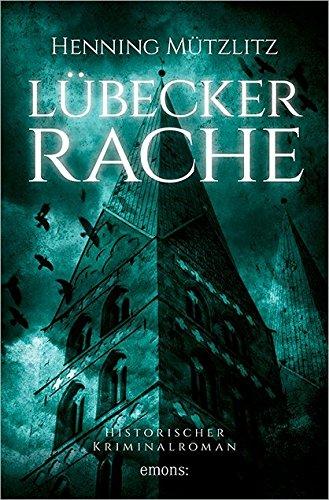 Lübecker Rache (Historischer Kriminalroman)