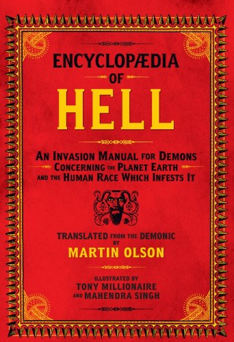 Encyclopaedia of Hell: An Invasion Manual for Demons Concerning the Planet Earth...