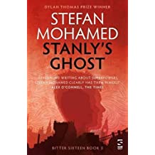 Stanly's Ghost: Book 3 (The Bitter Sixteen Trilogy)