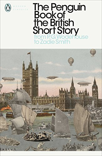 The Penguin Book of the British Short Story: 2: From P.G. Wodehouse to Zadie Smith (Smith E G)