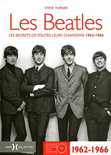 Les Beatles 1962-1966 par Steve TURNER