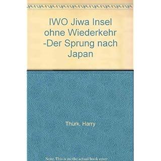 IWO Jiwa Insel ohne Wiederkehr -Der Sprung nach Japan