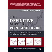 The Definitive Guide to Point and Figure: A Comprehensive Guide to the Theory and Practical Use of the Point and Figure…