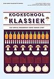 Kookschool klassiek: het grote handboek voor iedere chef