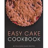 Easy Cake Cookbook: 50 Delicious Cake Recipes (English Edition)