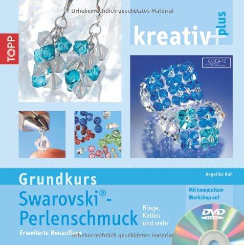 Preisvergleich Produktbild kreativ plus - Grundkurs Swarovski Perlenschmuck: Erweiterte Neuauflage. Ringe, Ketten und mehr