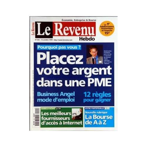 REVENU FRANCAIS (LE) [No 545] du 12/10/1999 - PLACEZ VOTRE ARGENT DANS UNE PME - BUSINESS ANGEL - 12 REGLES POUR GAGNER - LES MEILLEURS FOURNISSEURS D'ACCES A INTERNET - NOUVELLE RUBRIQUE - LA BOURSE
