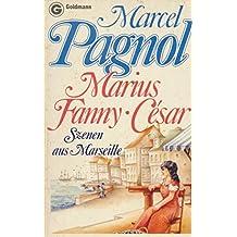 Marius - Fanny - Cesar. Szenen aus Marseille.