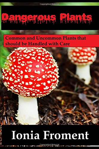 dangerous-plants-common-and-uncommon-plants-that-should-be-handled-with-care