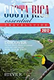 Costa Rica Essential Travel Guide: Discover the best Hotels, Places of Interest, [Idioma Inglés]