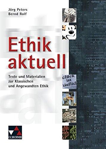 Einzelbände Ethik/Philosophie / Ethik aktuell: Texte und Materialien zur Klassischen und Angewandten Ethik