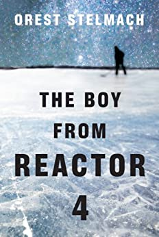 The Boy from Reactor 4 (The Nadia Tesla Series Book 1) (English Edition) par [Stelmach, Orest]