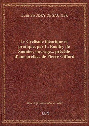 Le Cyclisme thorique etpratique, parL.Baudry deSaunier,ouvrage prcd d'une prface dePierr